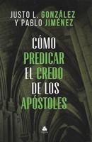 Cómo Predicar el Credo de los Apóstoles (Tapa Rústica)