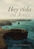 Nuevo Testamento - Hay Vida En Jesús
