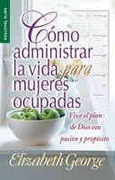 Cómo Administrar la Vida Para Mujeres Ocupadas