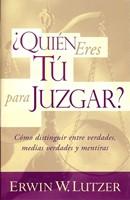 ¿Quién Eres Tu Para Juzgar?