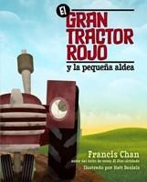 El Gran Tractor Rojo y la pequeña aldea.