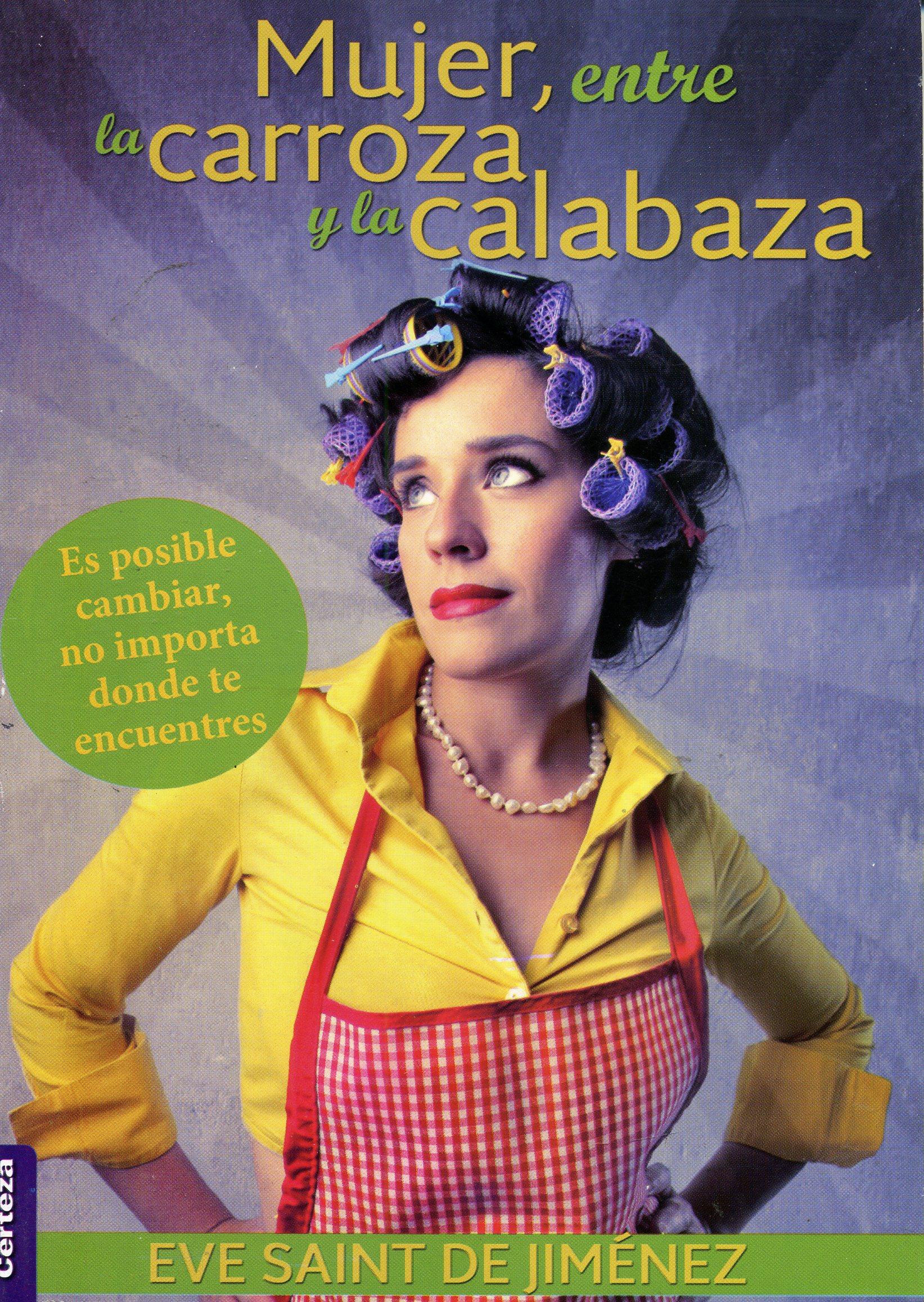 Mujer, Entre la Carroza y la Calabaza