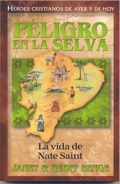Peligro En La Selva - Nate Saint