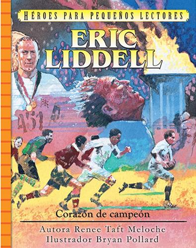 Corazón de Campeón - Eric Lidell