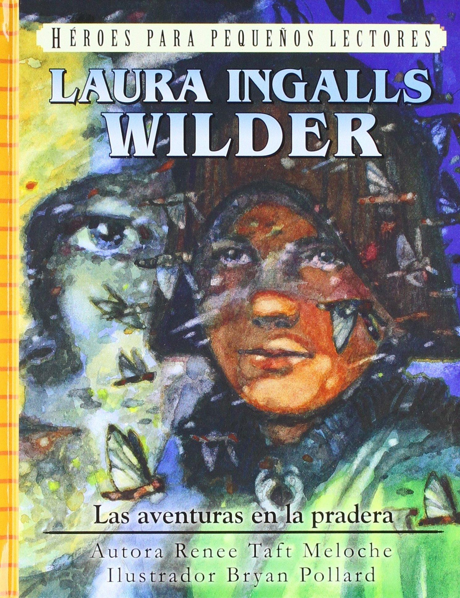 Laura Ingalls Wilder - Las aventuras en la Pradera
