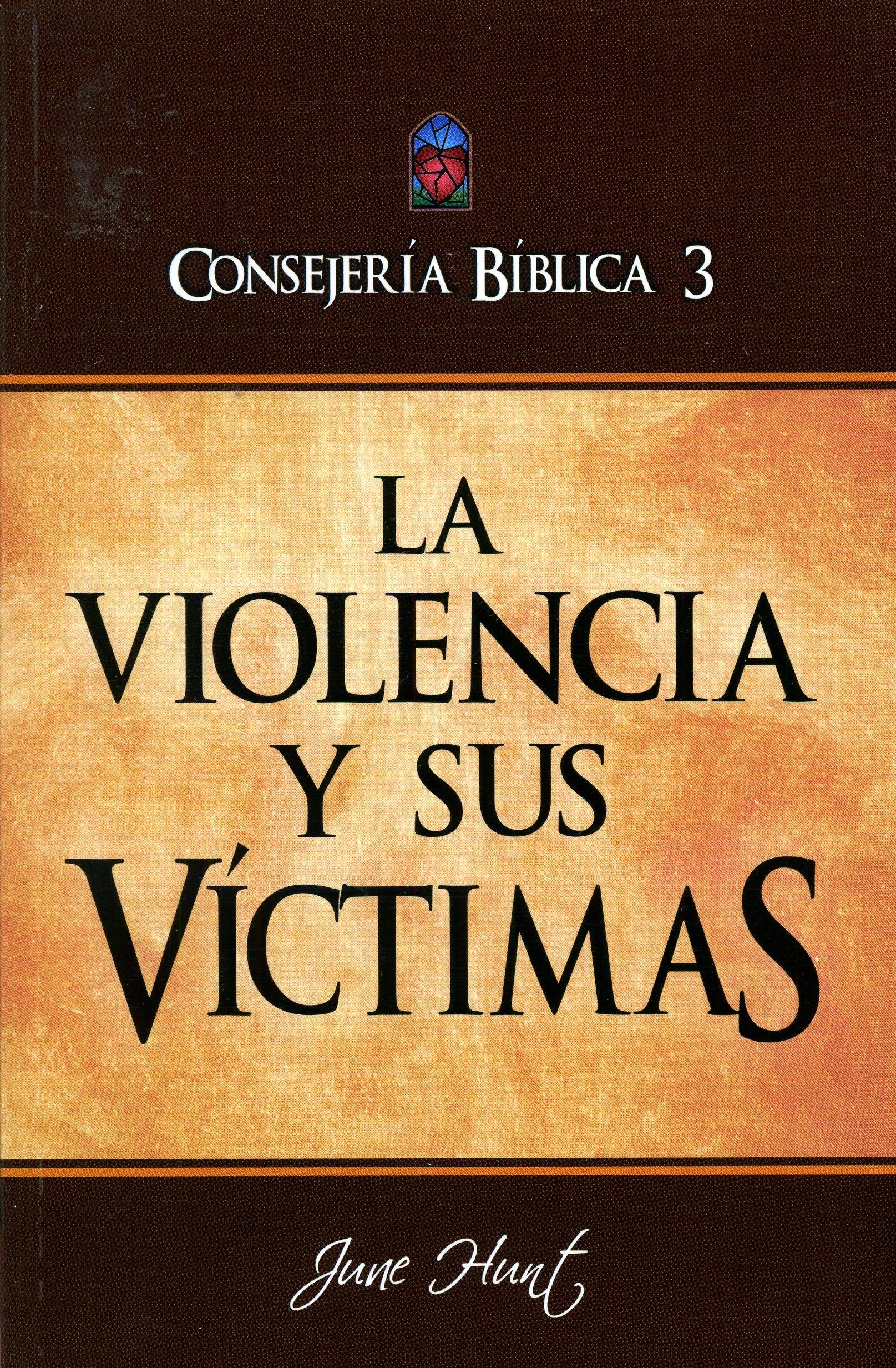 Consejería Bíblica 3 - Violencia y sus Victimas
