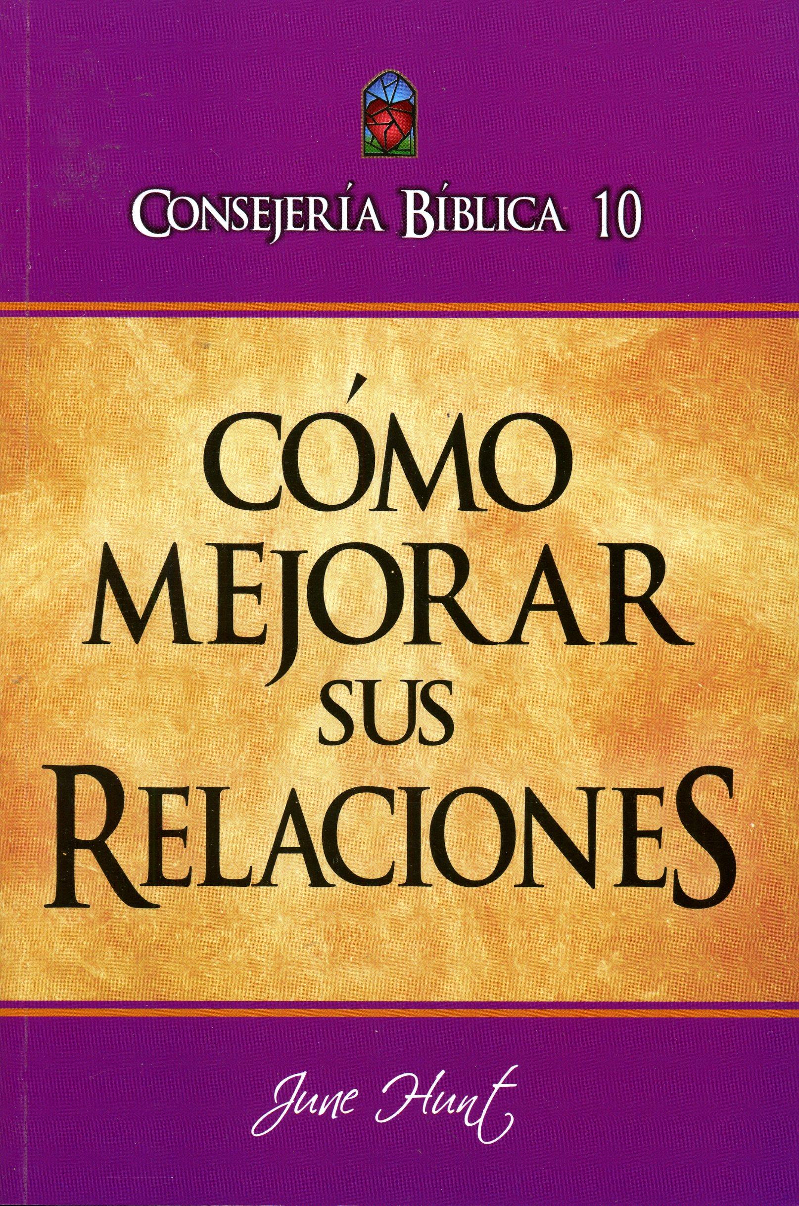 Consejería Bíblica 10 - Cómo Mejorar Sus Relaciones