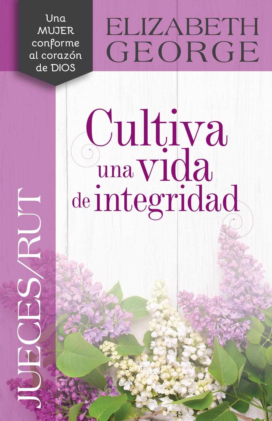 Jueces/Rut: Cultiva Una Vida De Integridad