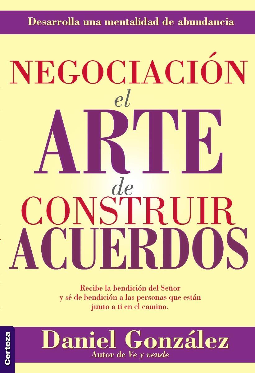 Negociación el Arte de Construir Acuerdos