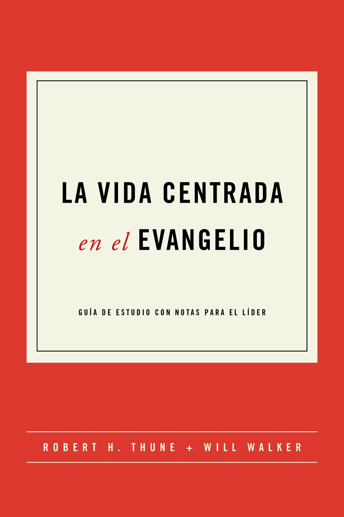Una Vida Centrada en el Evangelio - Guía de Estudio