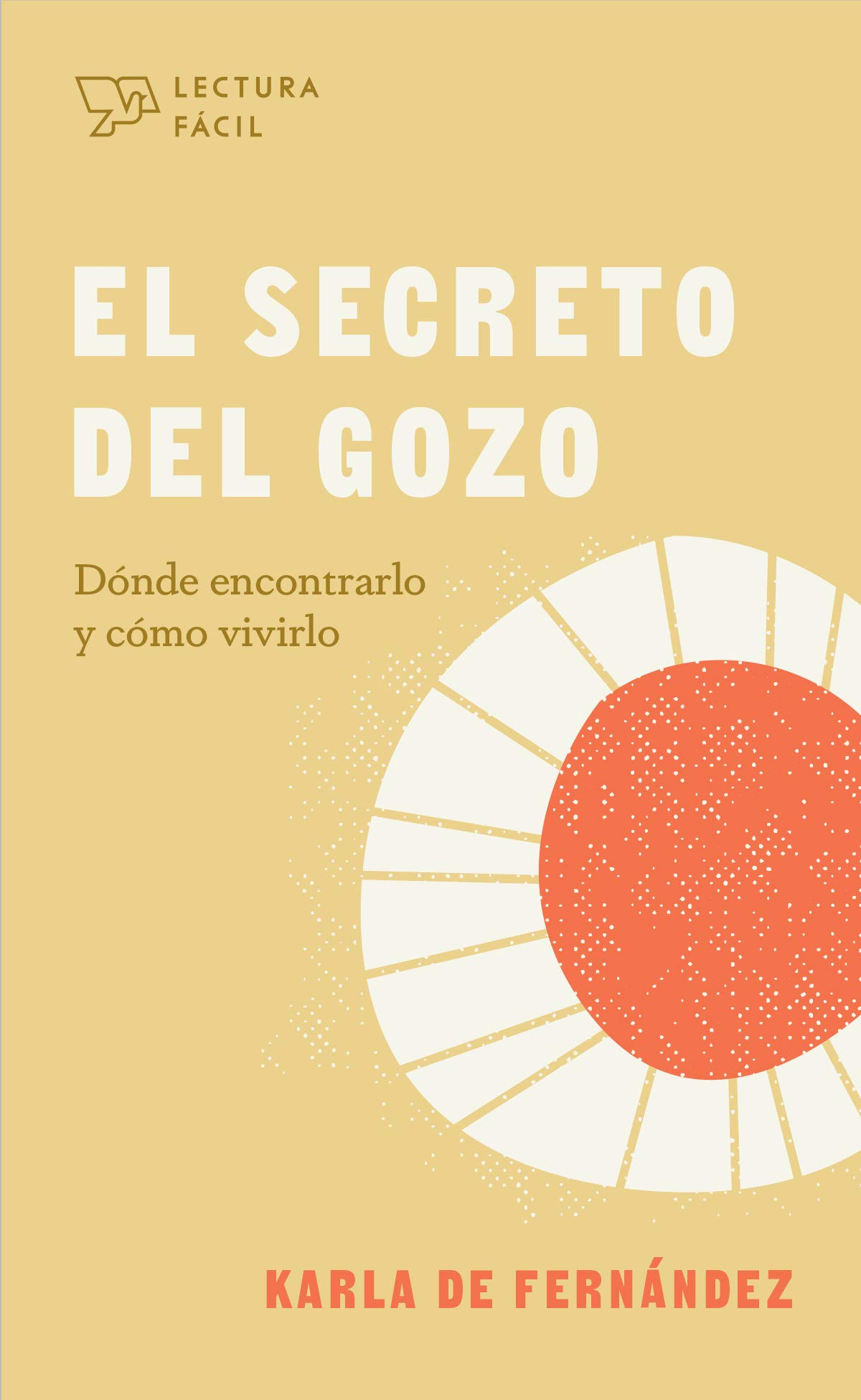 El Secreto del Gozo
