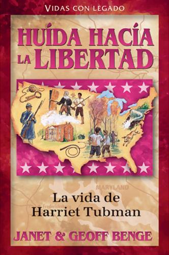 Huida Hacia la Libertad - Harriet Tubman